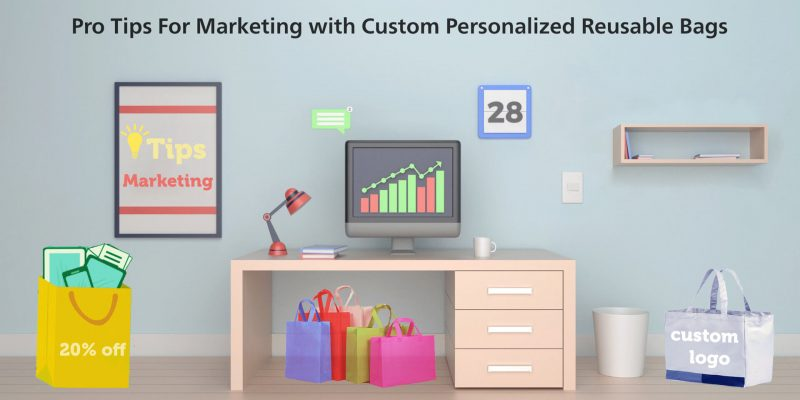 pro tips for marketing with custom personalized reusable bags