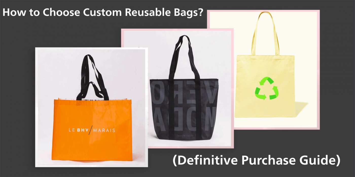 How to Choose Custom Reusable Bags